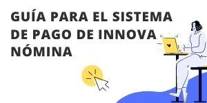 Guia Para El Sistema De Pago De Innova Nomina